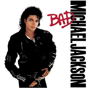 """Bad"" by Michael Jackson"