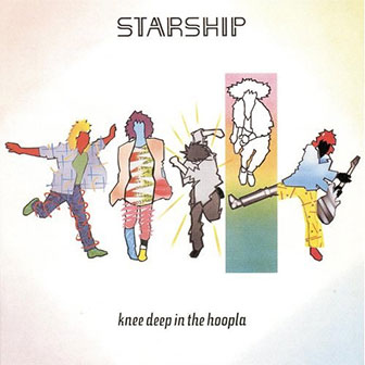 """Knee Deep In The Hoopla"" album by Starship"
