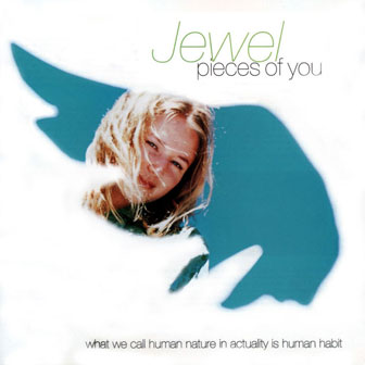"""""""Pieces Of You"""" album by Jewel"""