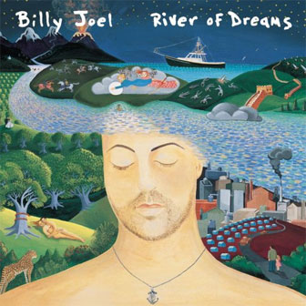 """""""The River Of Dreams"""" by Billy Joel"""