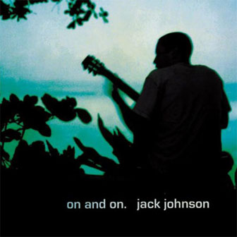 """On And On"" album by Jack Johnson"