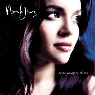 """Come Away With Me"" album by Norah Jones"