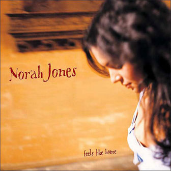 """Feels Like Home"" album by Norah Jones"