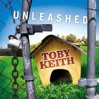 """Unleashed"" album by Toby Keith"