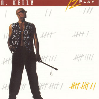 """""""12 Play"""" album by R. Kelly"""