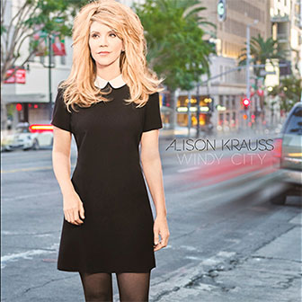"""Windy City"" album by Alison Krauss"