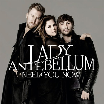 """Need You Now"" album by Lady Antebellum"
