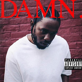 """Loyalty"" by Kendrick Lamar"