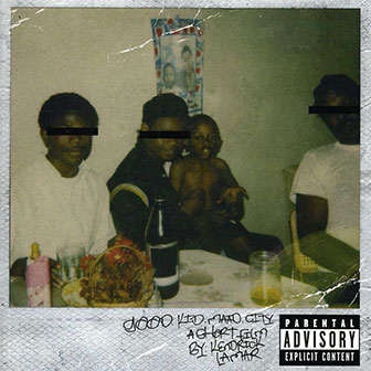 """m.A.A.d City"" by Kendrick Lamar"