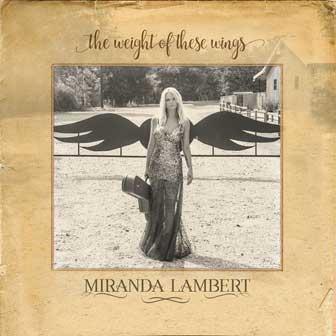 """""""The Weight Of These Wings"""" album by Miranda Lambert"""