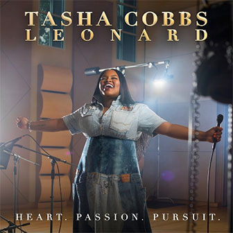 """Heart. Passion. Pursuit."" album by Tasha Cobbs Leonard"