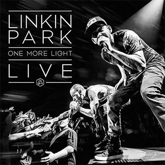 """One More Light: Live"" album by Linkin Park"