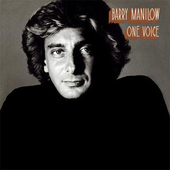 """I Don't Want To Walk Without You"" by Barry Manilow"