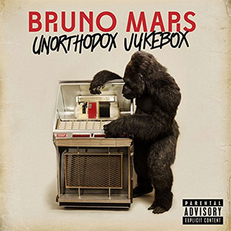 """Unorthodox Jukebox"" by Bruno Mars"