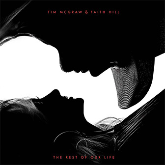 """""""The Rest Of Our Life"""" album by Tim McGraw & Faith Hill"""