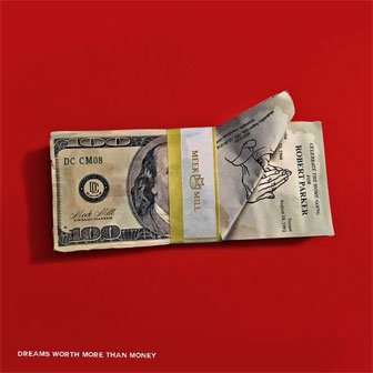 """Dreams Worth More Than Money"" album by Meek Mill"