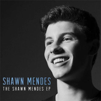 """The Shawn Mendes EP"" by Shawn Mendes"