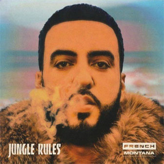 """Jungle Rules"" album by French Montana"