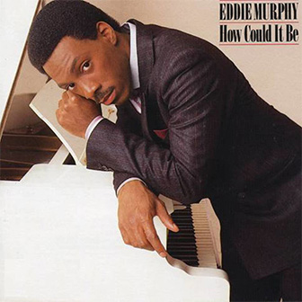 """""""Party All The Time"""" by Eddie Murphy"""
