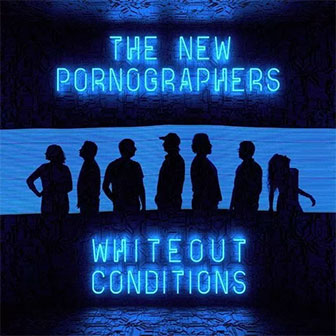 """Whiteout Conditions"" album by The New Pornographers"