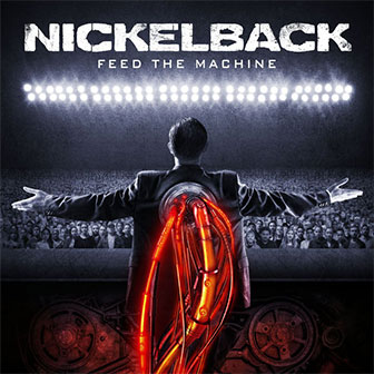 """Feed The Machine"" album by Nickelback"