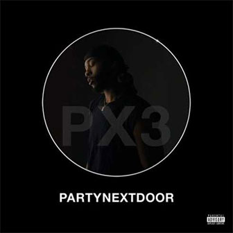 """Come And See Me"" by PARTYNEXTDOOR"