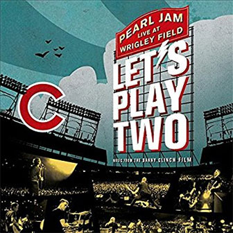"""""""Let's Play Two: Live At Wrigley Field"""" album by Pearl Jam"""