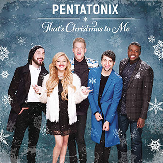 """That's Christmas To Me"" album by Pentatonix"