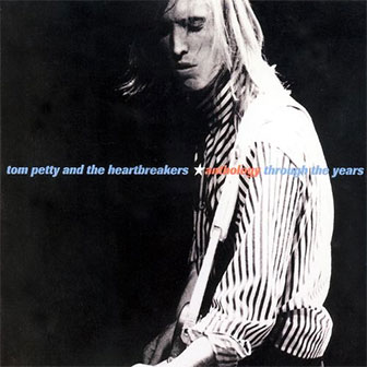 """Anthology: Through The Years"" album by Tom Petty"