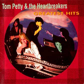 """""""Greatest Hits"""" album by Tom Petty & The Heartbreakers"""