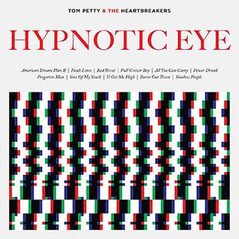 """Hypnotic Eye"" album by Tom Petty & The Heartbreakers"