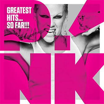 """Greatest Hits...So Far!"" album by Pink"