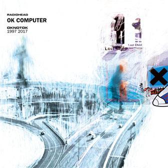 """OK Computer: OKNOTOK 1997 2017"" album by Radiohead"