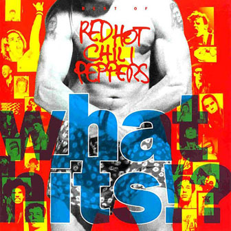 """""""What Hit!?"""" album by Red Hot Chili Peppers"""