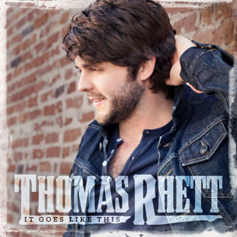 """It Goes Like This"" album by Thomas Rhett"