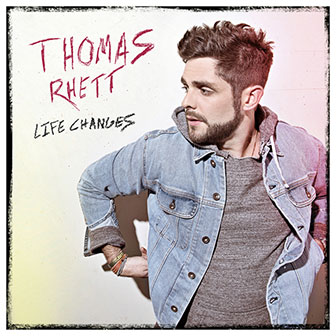 """Life Changes"" album by Thomas Rhett"