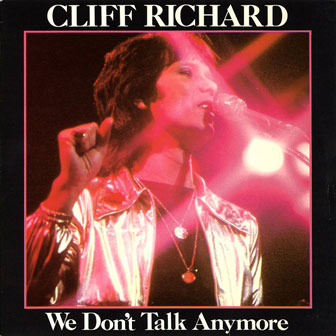 """""""We Don't Talk Anymore"""" by Cliff Richard"""