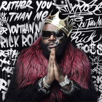 """Rather You Than Me"" album by Rick Ross"