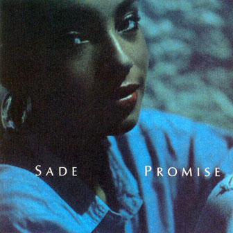 """""""Never As Good As The First Time"""" by Sade"""