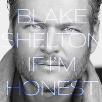 """A Guy With A Girl"" by Blake Shelton"