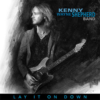 """Lay It On Down"" album by Kenny Wayne Shepherd Band"