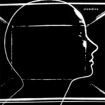 """Slowdive"" album by Slowdive"