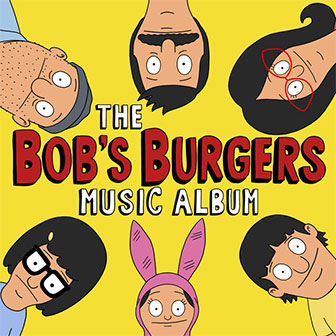 """The Bob's Burgers Music Album"" Soundtrack"