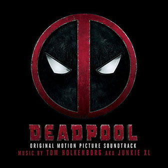 """Deadpool"" Soundtrack"