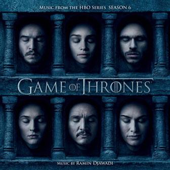 """Game Of Thrones: Season 6"" Soundtrack"