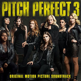 """""""Pitch Perfect 3"""" Soundtrack"""