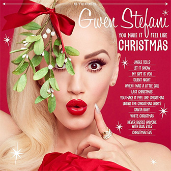 """You Make It Feel Like Christmas"" album by Gwen Stefani"