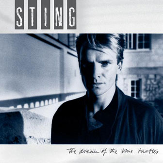 """Love Is The Seventh Wave"" by Sting"