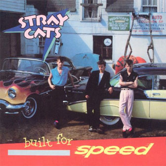 """Rock This Town"" by Stray Cats"