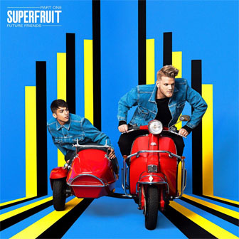 """Future Friends: Part One"" EP by Superfruit"